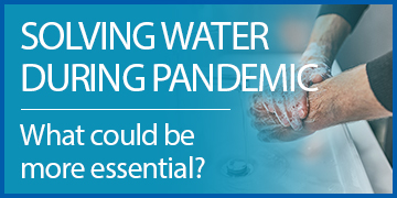 Solving Water During a Pandemic: What Could Be More Essential?