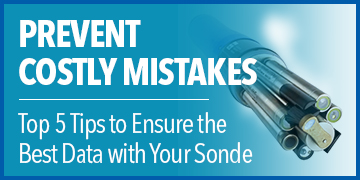 5 Tips to Prevent Costly Mistakes with Your Water Quality Sonde