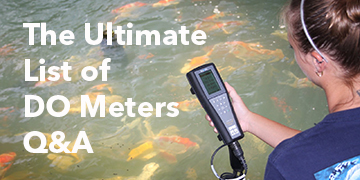 Dissolved Oxygen Meters Q&A | The Ultimate List