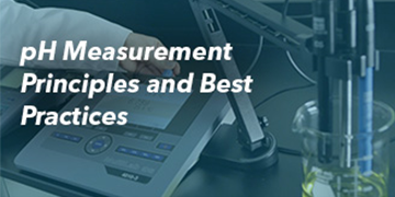 pH Measurement Principles and Best Measurement Practices | Webinar