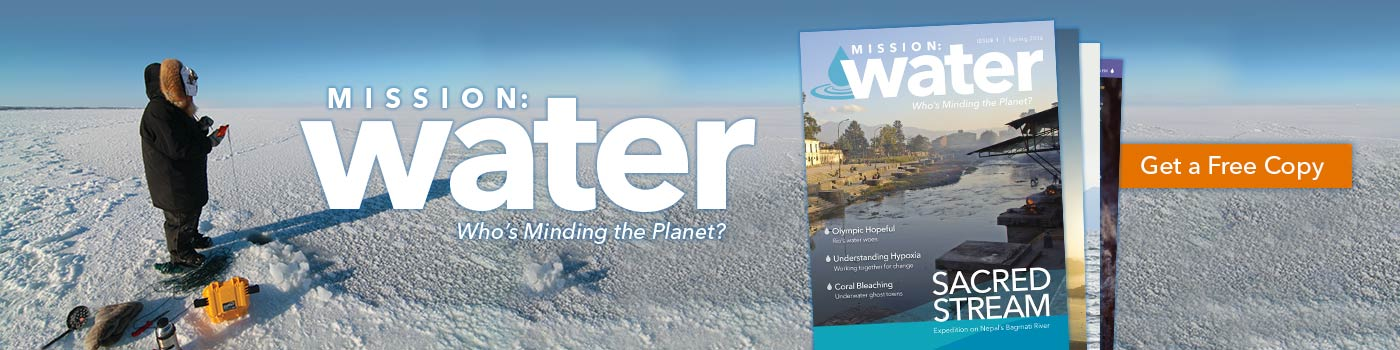 Mission: Water  |  The Magazine That Addresses Critical Global Water Issues