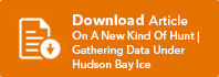 Gathering Data Under Hudson Bay Ice Button